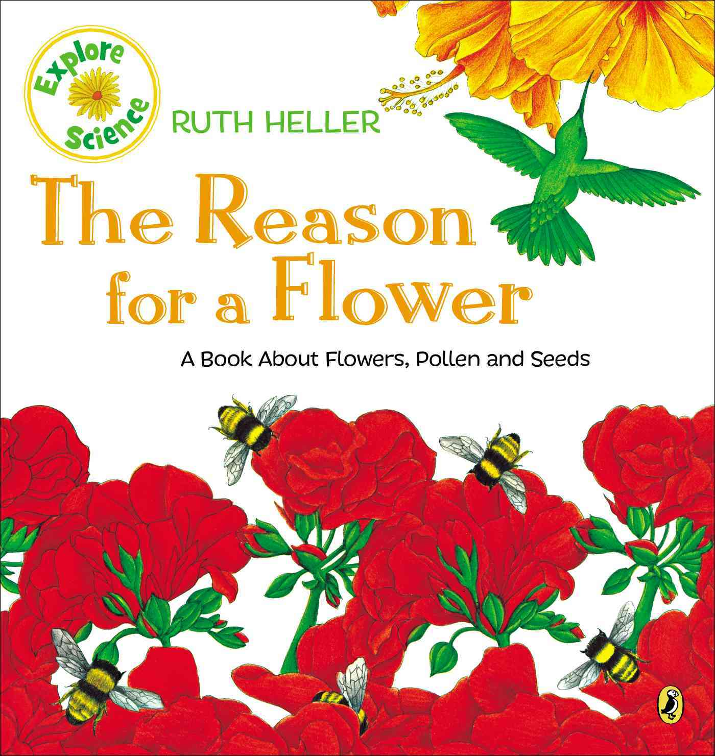 The Reason for a Flower By Heller, Ruth