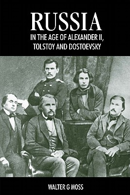 Russia in the Age of Alexander Ii, Tolstoy and Dostoevsky By Moss, Walter